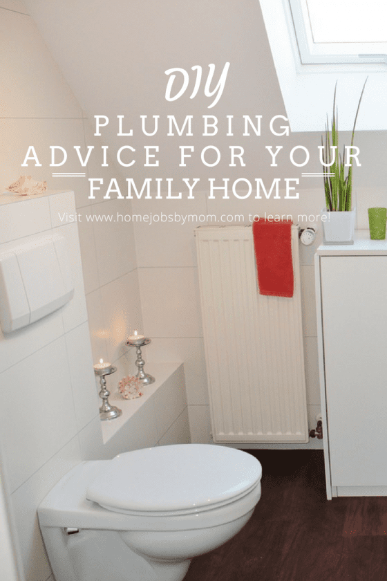 DIY Plumbing Advice For Your Family Home