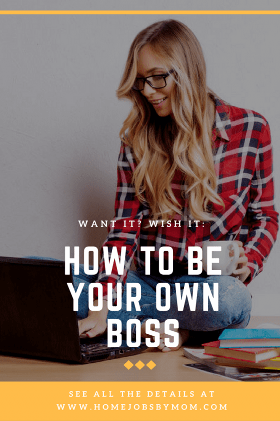 Want It? Wish It: How To Be Your Own Boss