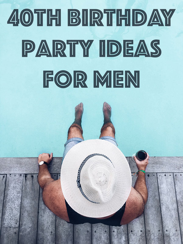 Fabulous 40th Birthday Ideas Party Gift Ideas For Men And Women
