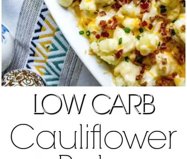 Low Carb Loaded Cauliflower Casserole This Is An Easy Low Carb Side Dish Recipe That