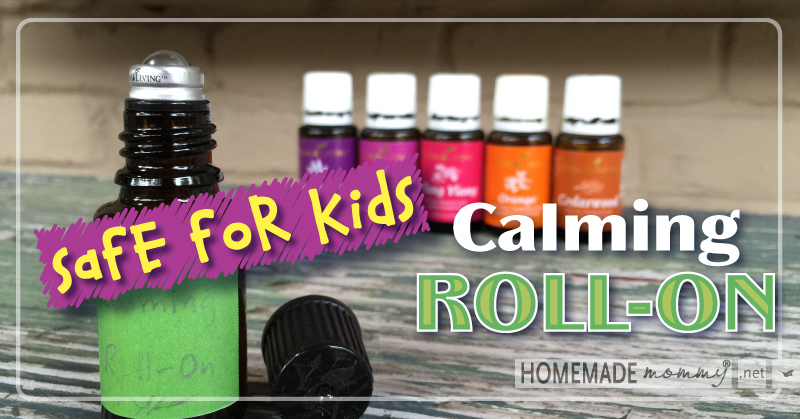 Calming Roll On Using Essential Oils For Kids Homemade Mommy