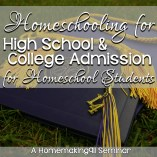 Homeschooling for High School & College Admission for Homeschool Students