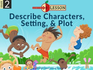 2nd_ela_rl_7-0_illustrations_words_describe_characters_setting_plot_dw_ccss