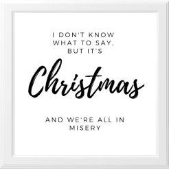Christmas in Misery Print - Just $12 - Click to get one now for your holiday decor!