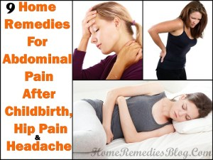 9 Home Remedies For Abdominal Pain After Childbirth & Hip Pain