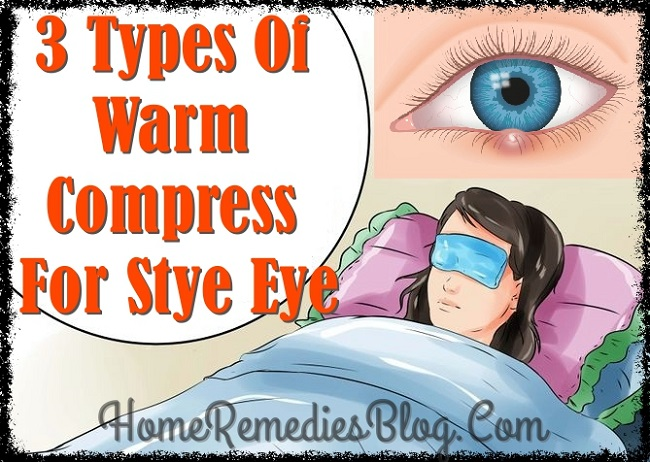 Stye (Sty) Treatment - 3 Types Of Warm Compress For Stye on Eyelid