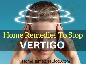 Best Home Remedies To Stop Vertigo