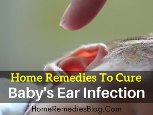 11 Proven Home Remedies To Cure Baby's Ear Infection