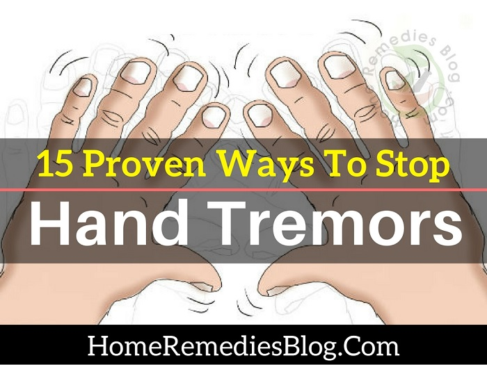 15 Proven Home Remedies To Stop Hand Tremors Naturally