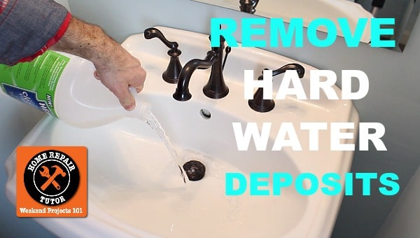 how to remove hard water deposits