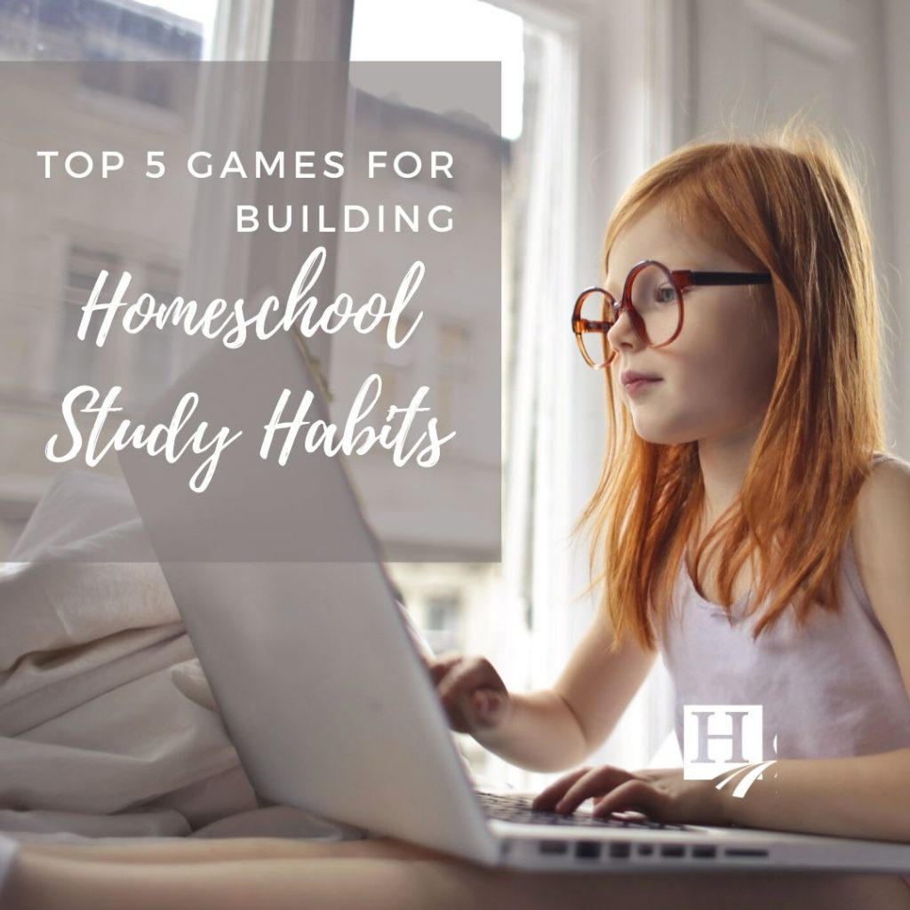 Top 5 Games For Building Homeschool Study Habits
