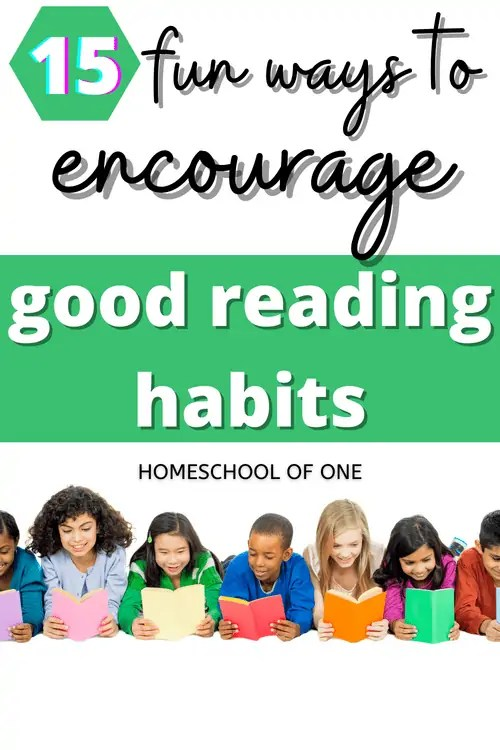 15 fun ways to encourage good reading habits in kids