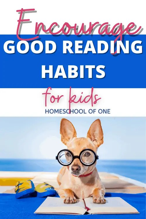 Encourage good reading habits for kids, 15 fun activities to help