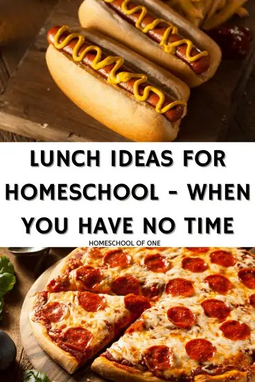 lunch ideas for homeschool when you have no time
