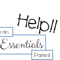 HELP I'm an Essentials Parent!