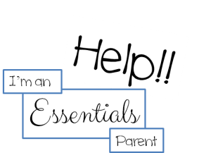 Help Im an essentials parent