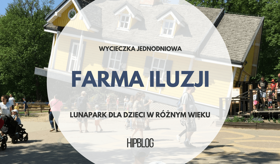 Farma Iluzji, czyli lunapark dla dzieci w każdym wieku