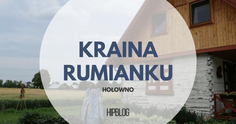 Kraina Rumianku – nasza relacja