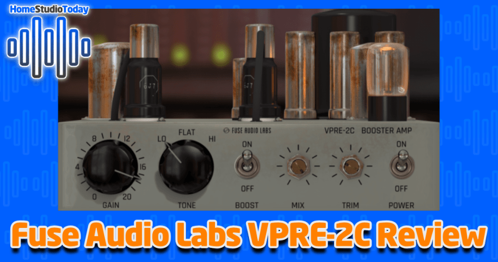 Fuse Audio Labs VPRE-2C Review featured image