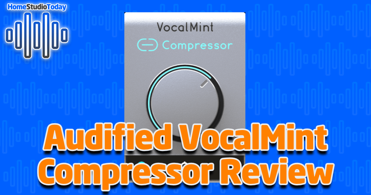 Audified VocalMint Compressor Review featured image