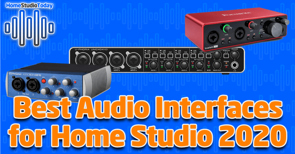 Best Audio Interfaces for Home Studio 2020 featured image