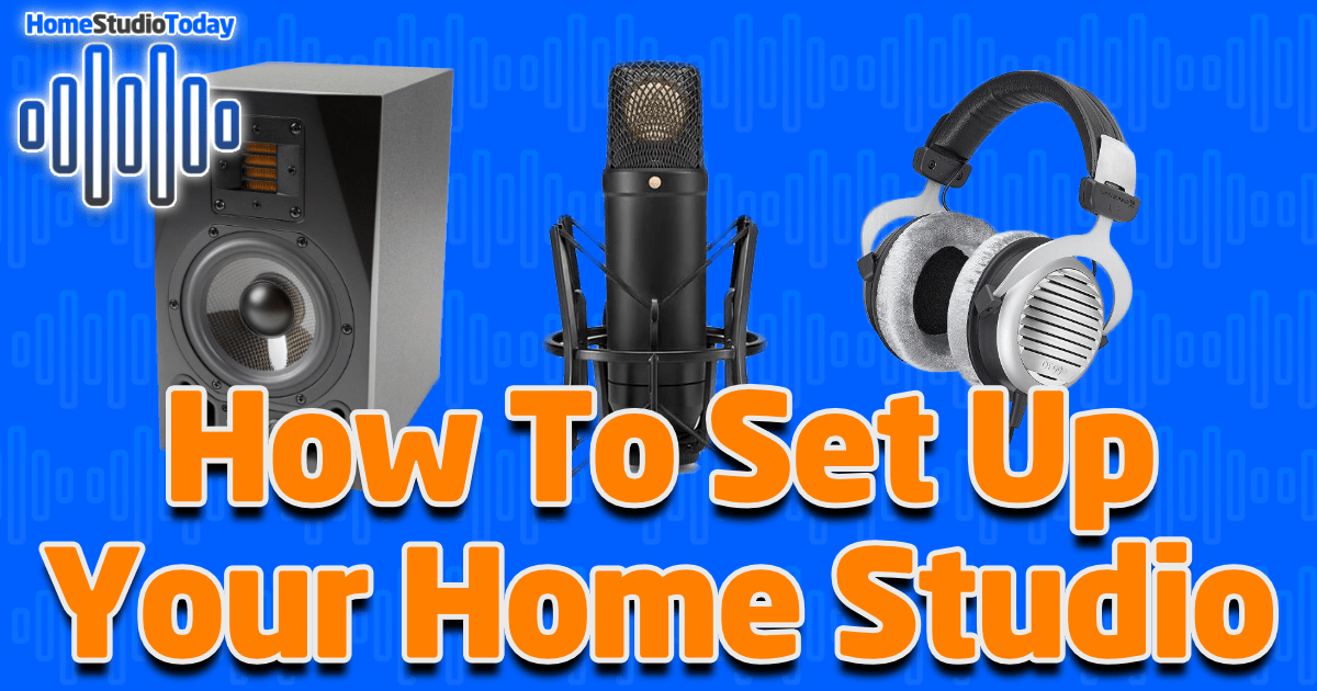 How To Set Up Your Home Studio Featured Image