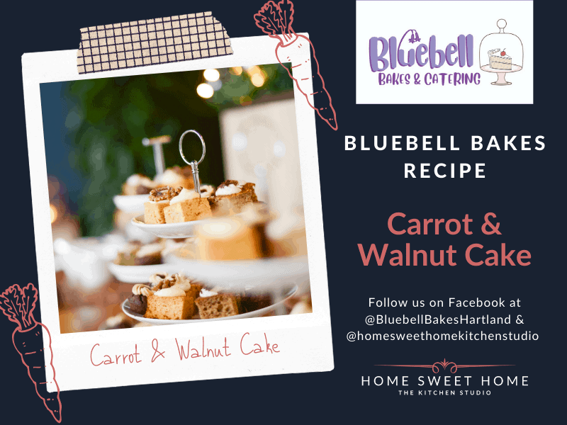 Bluebell Bakes Carrot & Walnut Cake Recipe Home Sweet Home Barnstaple Kitchen