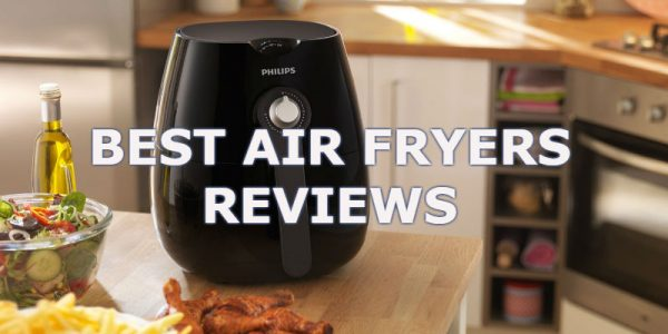 Best Air Fryer Review - Top 10 models