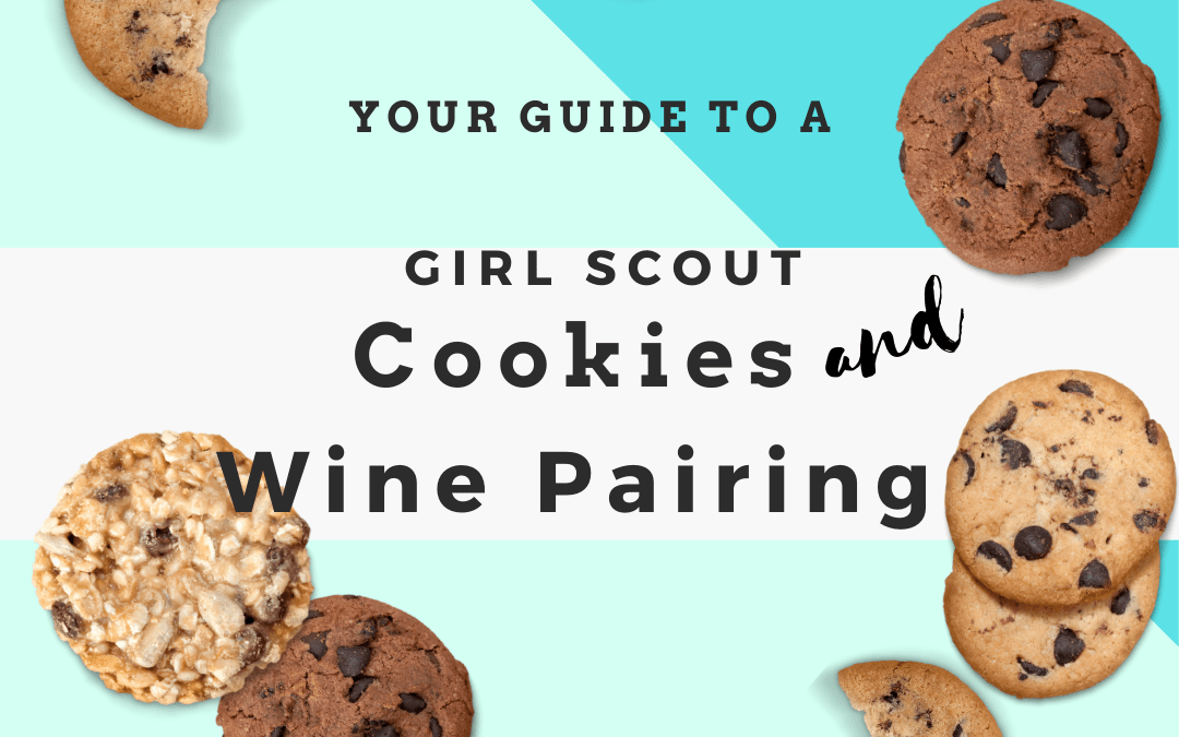 Your Guide to Girl Scout Cookie and Wine Pairing