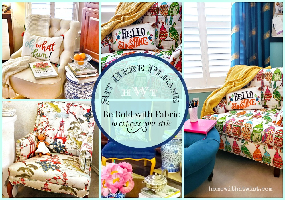 Sit here please.  Be bold with fabric!