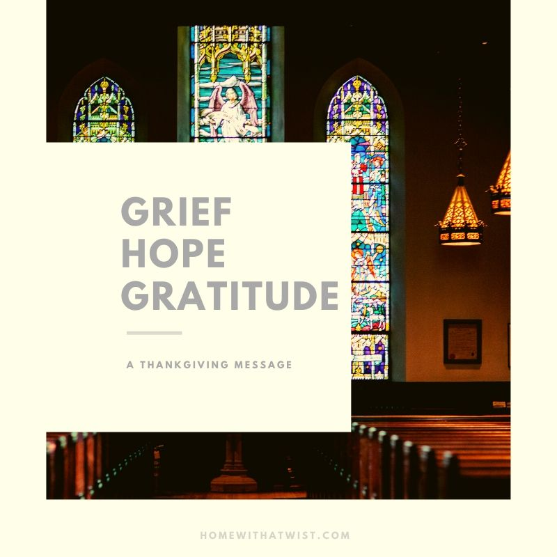 A Message of Grief, Hope, Gratitude and Thanksgiving