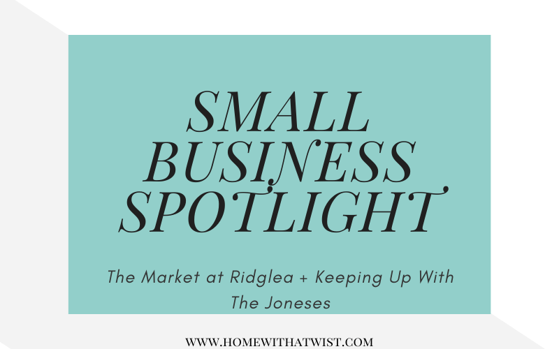 Small Business Spotlight: The Market at Ridglea & Keeping Up With The Joneses