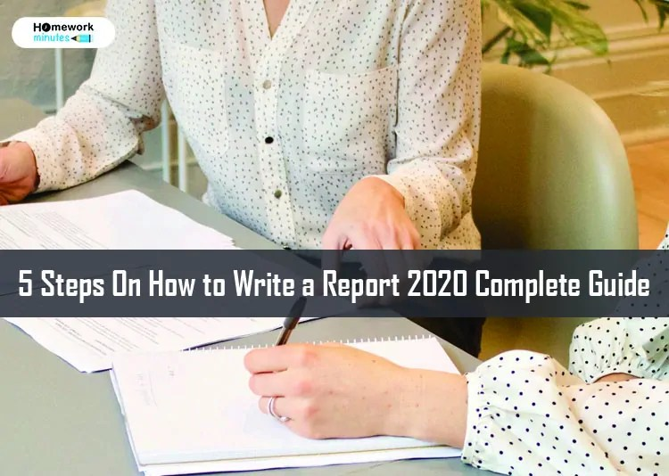 5 Steps On How to Write a Report 2020 Complete Guide