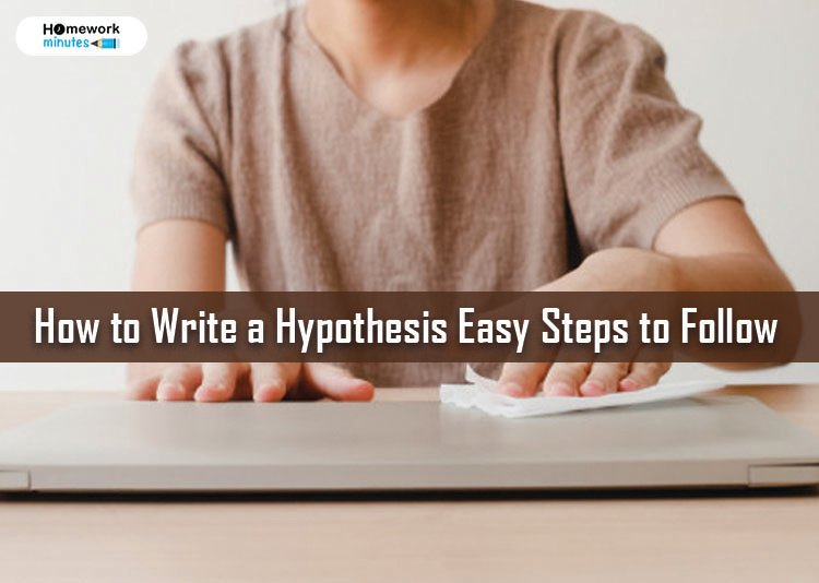 How to Write a Hypothesis Easy Steps to Follow