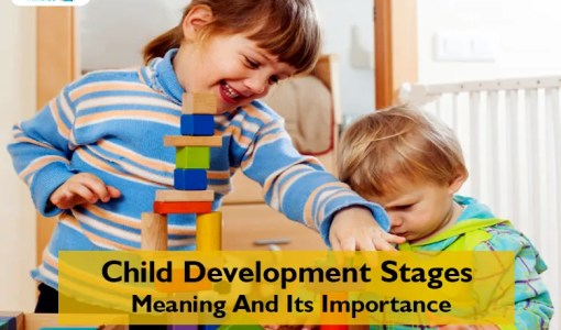 Child Development Stages Meaning And Its Importance