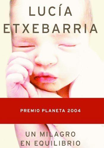 Un milagro en equilibrio Lucía Etxebarria