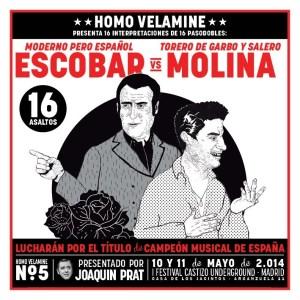 Homo Velamine no.5: Escobar vs Molina