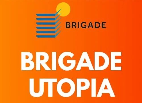 Brigade Utopia – Upcoming Projects