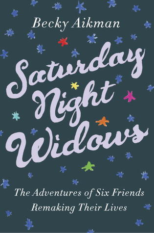 Saturday Night Widows book cover by Becky Aikman