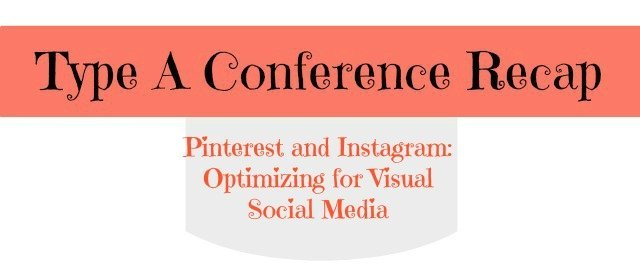 Pinterest and Instagram tutorial from Type A Conference