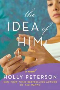 The Idea of Him Holly Peterson