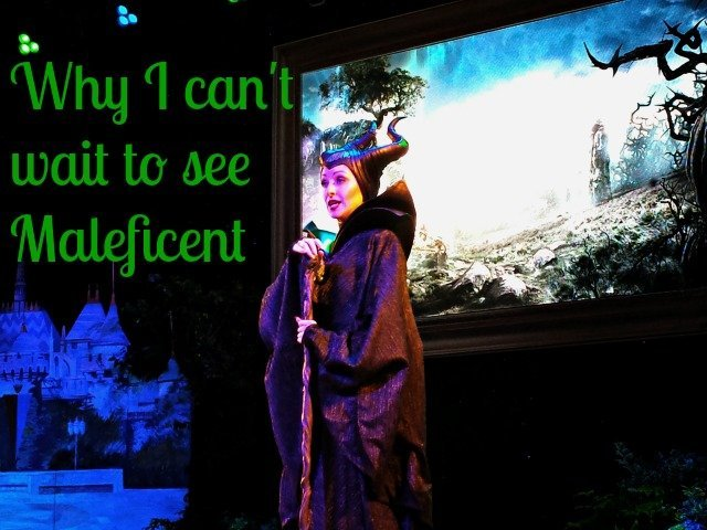 Why I can't wait to see Maleficent - opening in theaters May 30