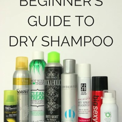 Complete Beginner's Guide to Dry Shampoo