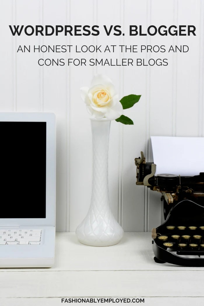 FashionablyEmployed.com | WordPress vs. Blogger - Are you the owner of a smaller blog unsure about switching from Blogger to WordPress? Check out this objective critique about the pros and cons to see if a move to WordPress might be right for you!