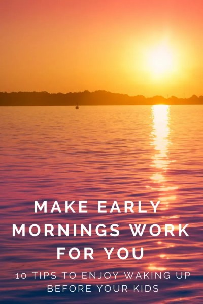 FashionablyEmployed.com   Want to make the most of your mornings but can't drag yourself out of bed? Check out 10 tips to enjoy waking up before your kids from a natural night owl who found happiness in early morning magic.