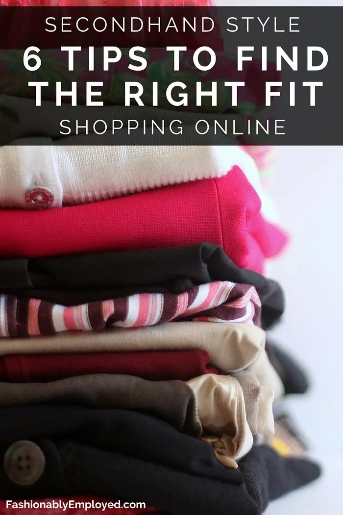 FashionablyEmployed.com | Secondhand Style- 6 Tips to Find the Right Fit Shopping Online | Simple and sustainable style for everyday professional women