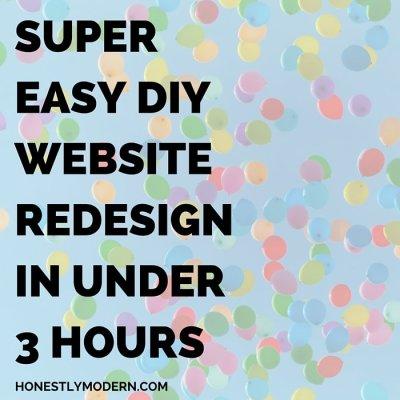 How To: Super Easy DIY Website Redesign in Under 3 Hours