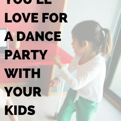 Playlist You'll Love for a Dance Party with Kids