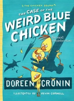 The Chicken Squad: The Case of the Weird Blue Chicken