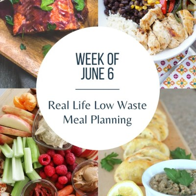Low Waste Weekly Meal Plan | Week of June 6